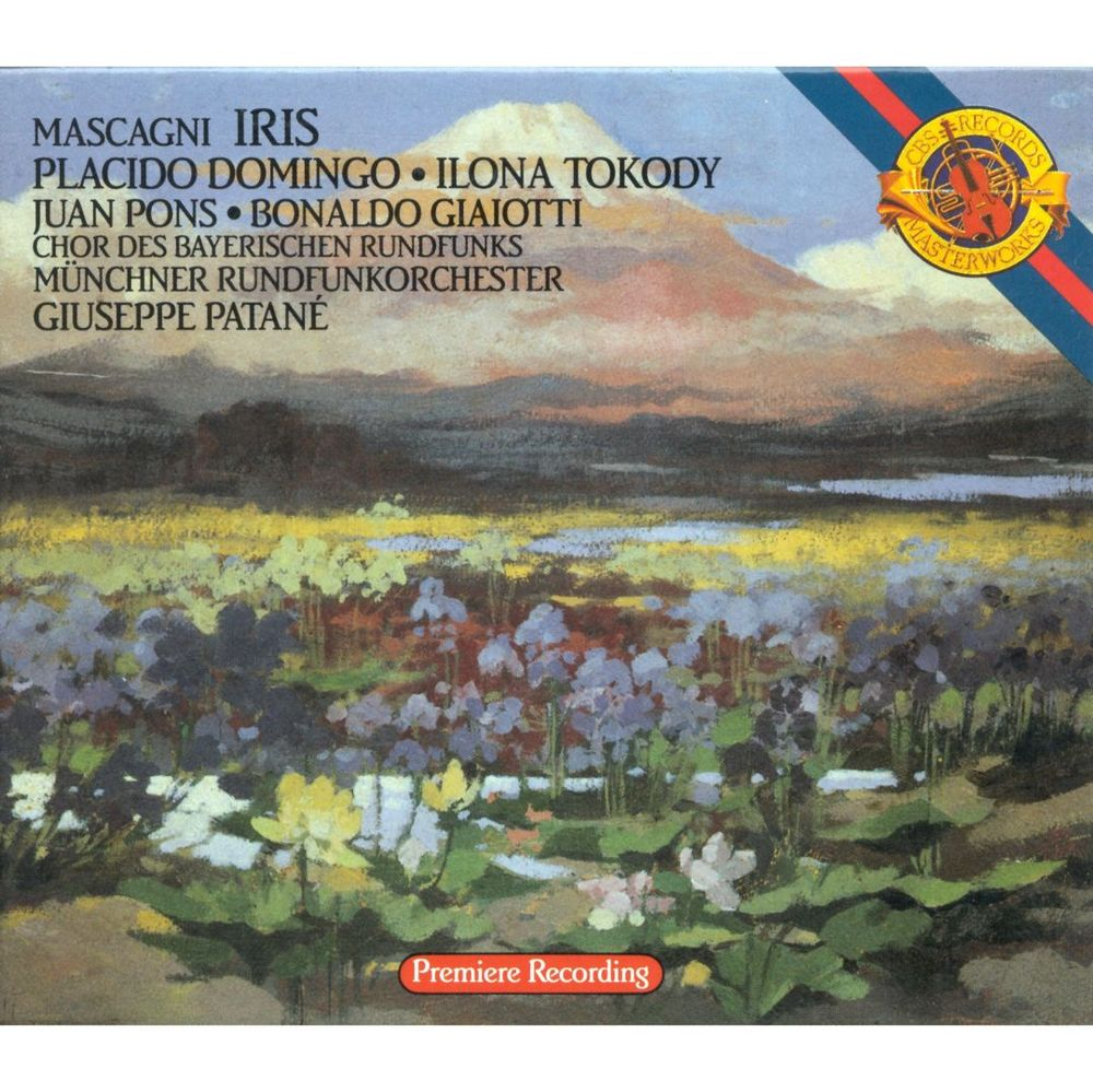 Mascagni - Placido Domingo, Ilona Tokody, Juan Pons, Münchner Rundfunkorchester, Giuseppe Patanè Iris