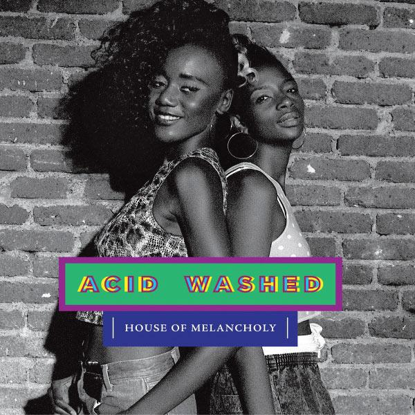 Acid Washed House Of Melancholy CD