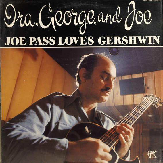 Pass, Joe  Ira, George And Joe - Joe Pass Loves Gershwin