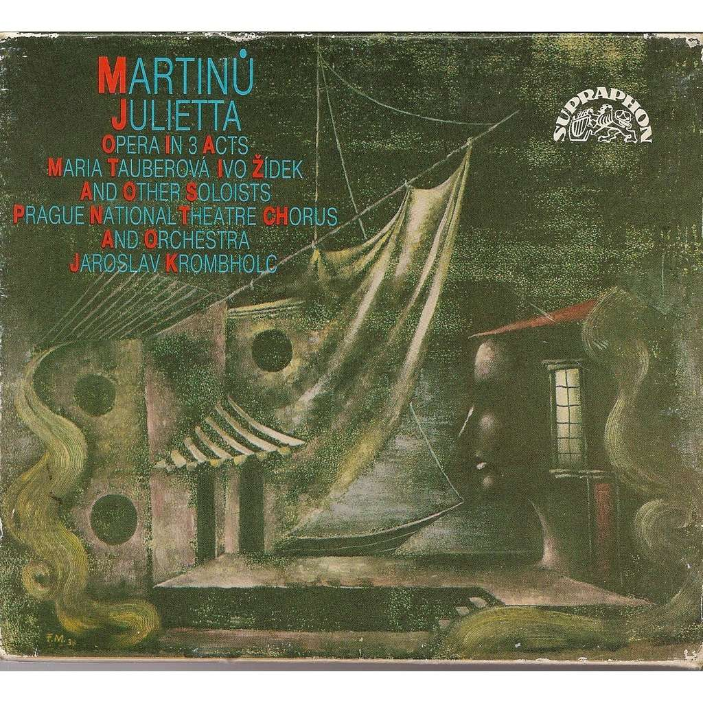 Martinu - Maria Taubernova, Ivo Zidek, Prague National Theatre Chorus and Orchestra, Jaroslav Krombholc Julietta