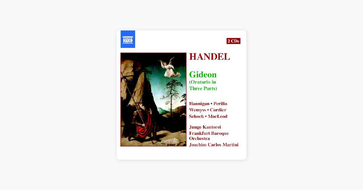 Handel - Hannigan, Perillo, Wemyss, Cordier, Schoch, Macleod, Junge Kantorei, Frankfurt Baroque Orchestra, Joachim Carlos Martini Gideon (Oratorio In Three Parts)