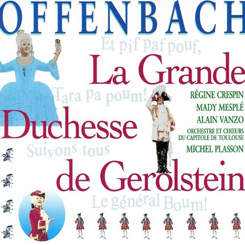 Offenbach - Crespin, Mesple, Vanzo, Michel Plasson La Grande Duchesse de Georlstein