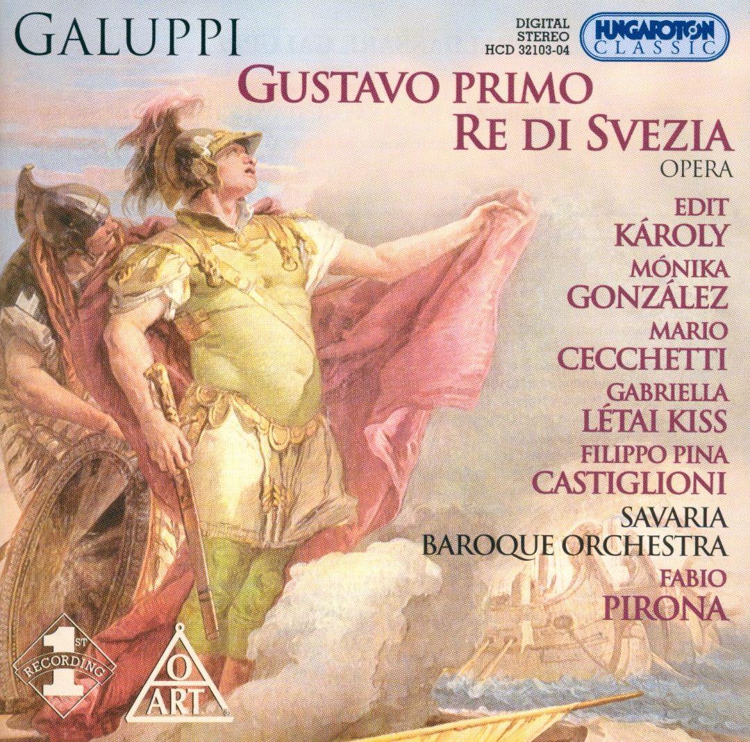 Galuppi - Karoly, Gonzalez, Cecchetti, Letai Kiss, Castiglioni, Fabio Pirona Gustavo Primo , Re Di Svezia CD