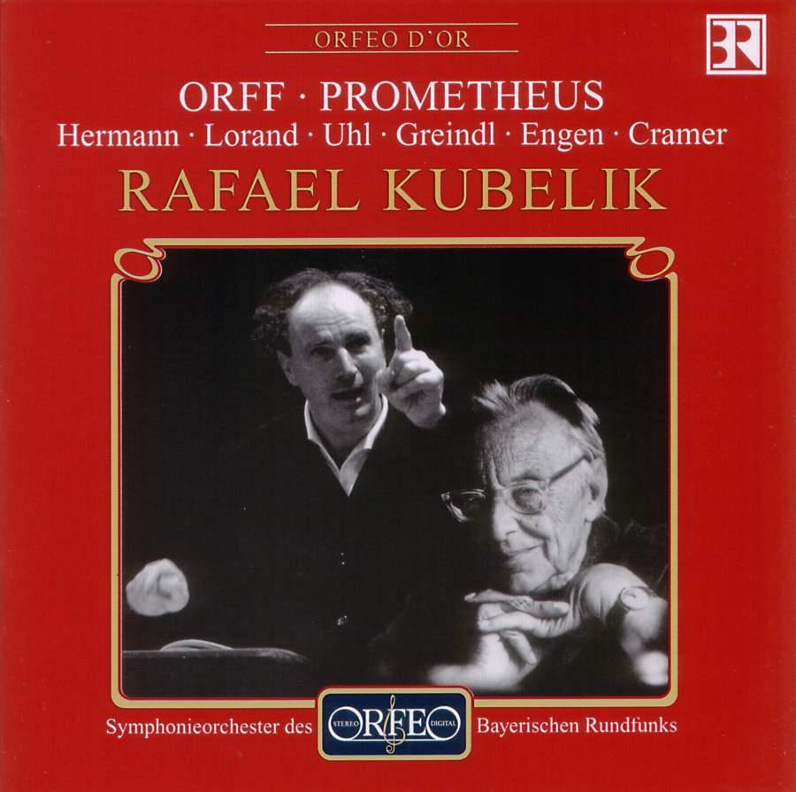 Orff - Hermann, Lorand, Uhl, Greindl, Engen, Cramer, Rafael Kubelik Prometheus