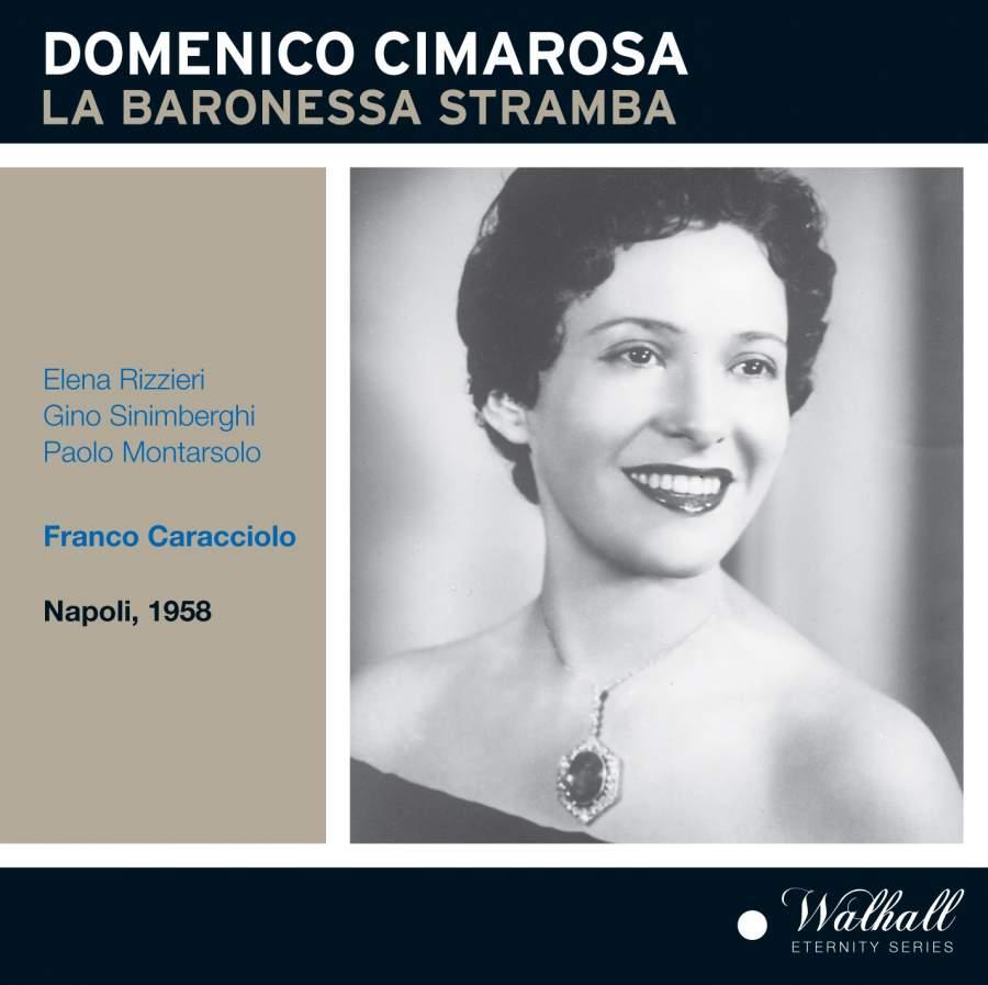 Cimarosa - Elena Rizzieri, Gino Sinimberghi, Paolo Montarsolo, Franco Caracciolo La Baronessa Stramba