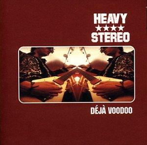 Heavy Stereo Déjà Voodoo