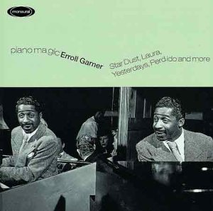 Garner, Erroll Piano Magic