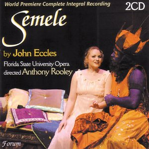 Eccles - Anthony Rooley Semele