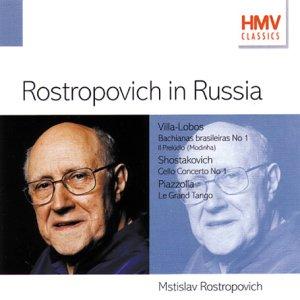 Villa-Lobos, Piazzolla, Schubert, Debussy, Prokofiev, Falla, Stravinsky, Shostakovich, Mstislav Rostropovich Rostropovich in Russia