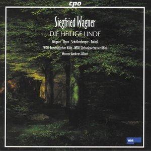 Wagner - Wegner, Horn, Schellenberger, Trekel, Werner Andreas Albert Die Heilige Linde CD