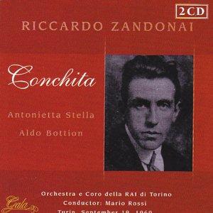 Zandonai - Antonietta Stella, Aldo Bottion, Mario Rossi Conchita