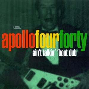 Apollo Four Forty Ain't Talkin' 'Bout Dub