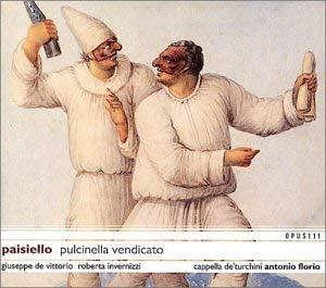 Paisiello - Giuseppe de Vittorio, Roberta Invernizzi, Antonio Florio Pulcinella Vendicato
