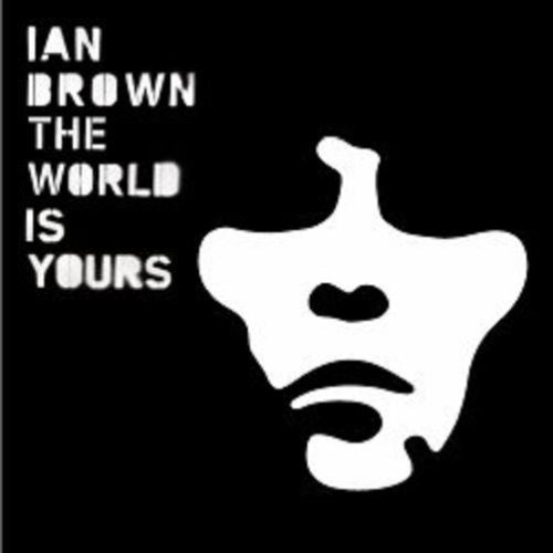 Brown, Ian The World Is Yours CD