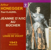 Honegger - Paul Claudel, Louis de Vocht Jeanne D'Arc au Bucher