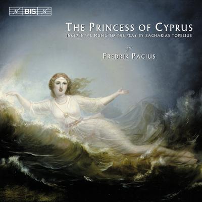 Pacius - Aman, Eichenholz, Rantanen, Storgard, Wentzel, Ulf Soderblom The Princess Of Cyprus CD
