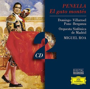 Penella - Domingo, Villarroel, Pons, Berganza, Orquesta Sinfónica De Madrid, Miguel Roa El Gato Montés