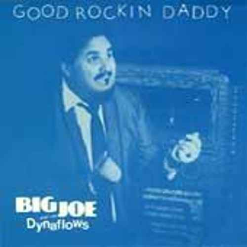 Big Joe And The Dynaflows Good Rockin Daddy