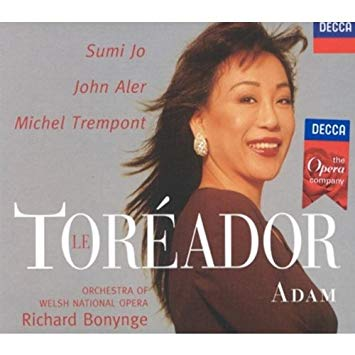 Adam - Sumi Jo, John Aler, Michel Trempont, Orchestra Of The Welsh National Opera, Richard Bonynge Le Toreador