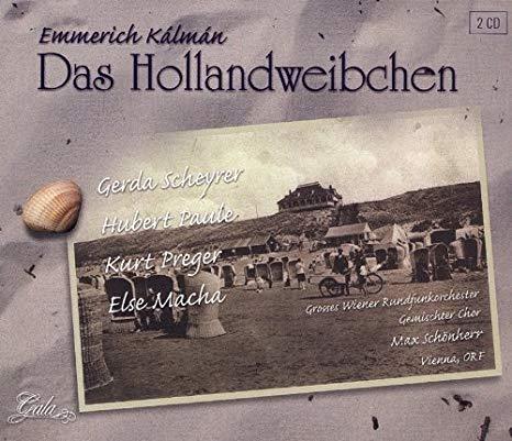 Kalman - Gerda Scheyrer, Hubert Paule, Kurt Preger, Else Macha Das Hollandweibchen CD