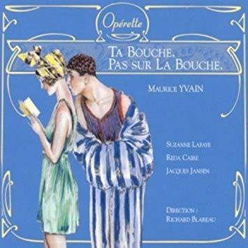 Yvain - Suzanne Lafaye, Reda Caire, Jacques Jansen, Richard Blareau Ta Bouche. Pas Sur La Bouche.