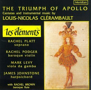 Clerambault - Rachel Platt, Rachel Podger, Mark Levy, James Johnstone, Rachel Brown The Triumph Of Apollo