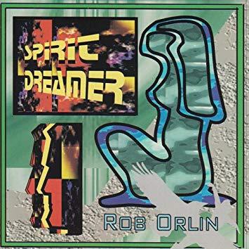 Orlin, Rob Spirit Dreamer Vinyl