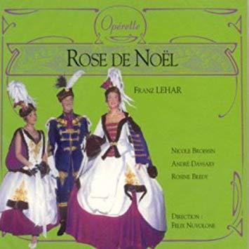Lehar - Nicole Broissin, Andre Dassary, Rosine Bredy, Felix Nuvolone Rose De Noel Vinyl