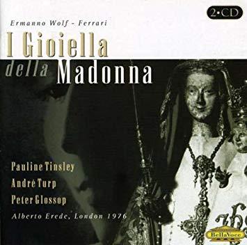 Wolf-Ferrari - Pauline Tinsley, Andre Turp, Peter Glossop, Alberto Erede I Gioiella della Madonna