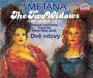 Smetana - Frantisek Jilek The Two Widows