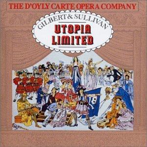 Gilbert & Sullivan - The D'Oyly Carte Opera Company, Royston Nash Utopia Limited