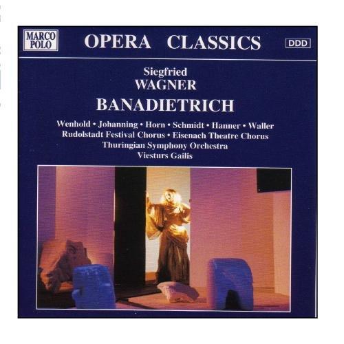 Wagner - Wenhold, Johanning, Horn, Schmidt, Hanner, Waller, Viesturs Gailis Banadietrich CD