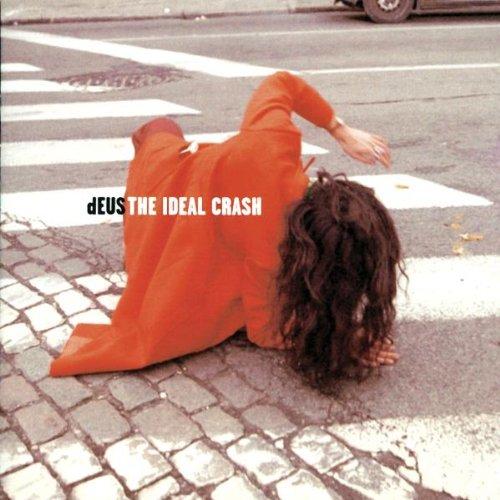 dEUS The Ideal Crash CD