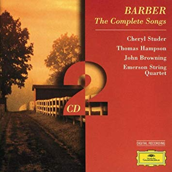 Barber - Cheryl Studer, Thomas Hampson, John Browning, Emerson String Quartet The Complete Songs