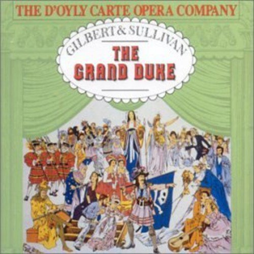 Gilbert & Sullivan - The D'Oyly Carte Opera Company, Royston Nash The Grand Duke Vinyl