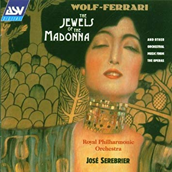 Wolf-Ferrari - Jose Serebrier The Jewels Of The Madonna