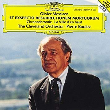 Messiaen - The Cleveland Orchestra, Pierre Boulez Et Exspecto Resurrectionem Mortuorum · Chronochromie · La Ville D'en Haut