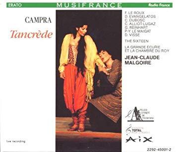 Campra - Jean-Claude Malgoire, Le Roux, Evangelatos, Dubosc, Le Maigat, Reinhart, Alliot-Lugaz, Visse, Wells, Murgatroyd, Royall, White Tancrede CD