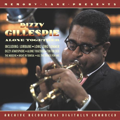Gillespie, Dizzy Alone Together