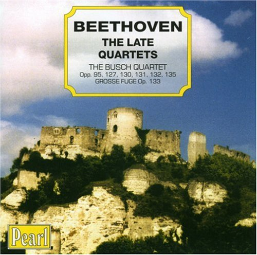 Beethoven, The Busch Quartet Beethoven - The Late Quartets