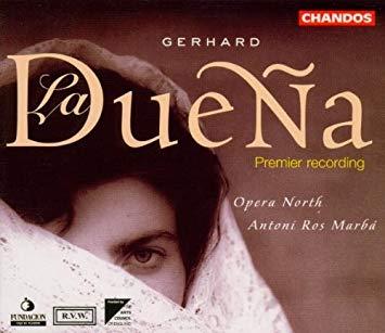 Gerhard - Opera North, Antoni Ros Marba La Duena