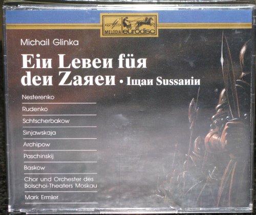 Glinka - Nesterenko, Rudenko, Schtscherbakow, Sinjawskaja, Archipow, Paschinskij, Baskow, Mark Ermler Ein Leben fur den Zaren