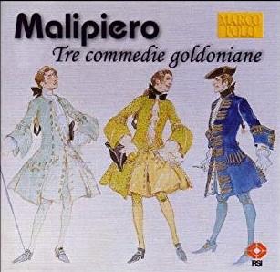 Malipiero - Stradivario, Cimarosiana, Gabrieliana, Christian Benda Tre Commedie Goldoniane