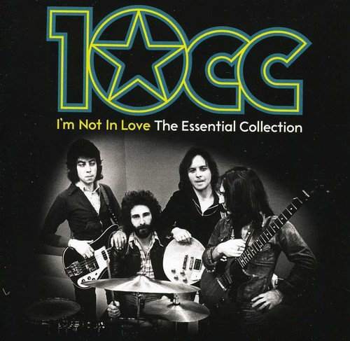 10cc Im Not In Love - The Essential Collection
