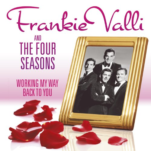 Valli, Frankie Frankie Valli And The Four Seasons - Working My Way Back To You