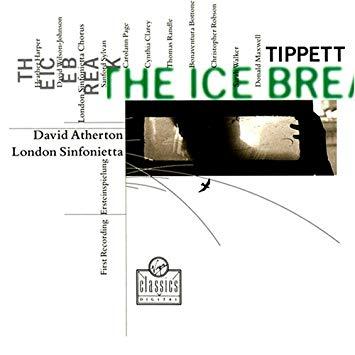 Tippett - David Atherton. Harper, Wilson-Johnson, Sylvan, Page, Randle, Bottone, RObson, Walker, Maxwell The Ice Break