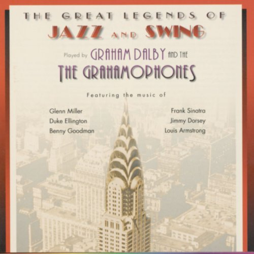 Dalby, Graham & The Grahamophones The Great Legends Of Jazz And Swing CD