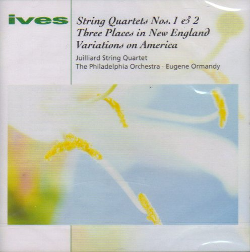 Ives - Eugene Ormandy String Quartets Nos. 1 & 2, Three Places in New England, Variations on America