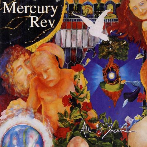 Mercury Rev All Is Dream