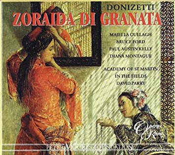 Donizetti - Majella Cullagh, Bruce Ford, Paul Austin Kelly, Diana Montague, David Parry Zoraida Di Granata